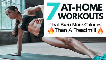 7 At Home Workouts that Burn More Calories Than A Treadmill